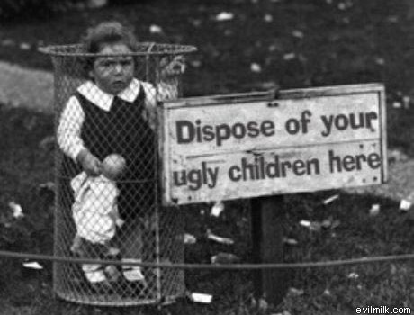 dispose-of-your-ugly-children-here